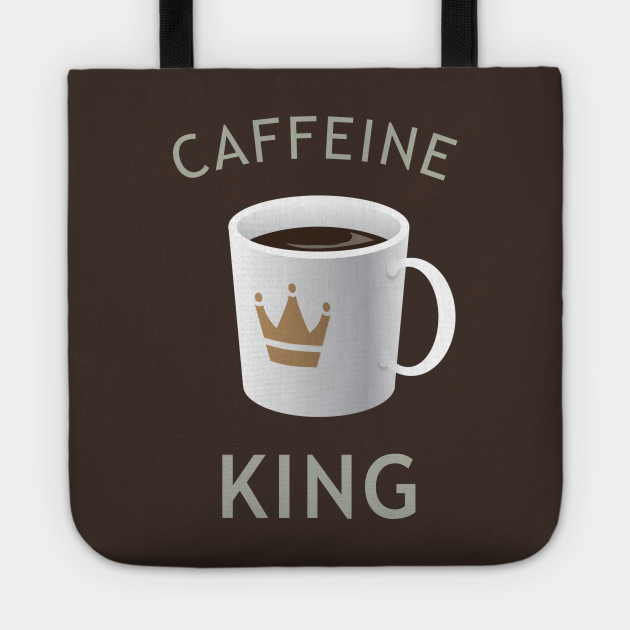 Caffiene King
