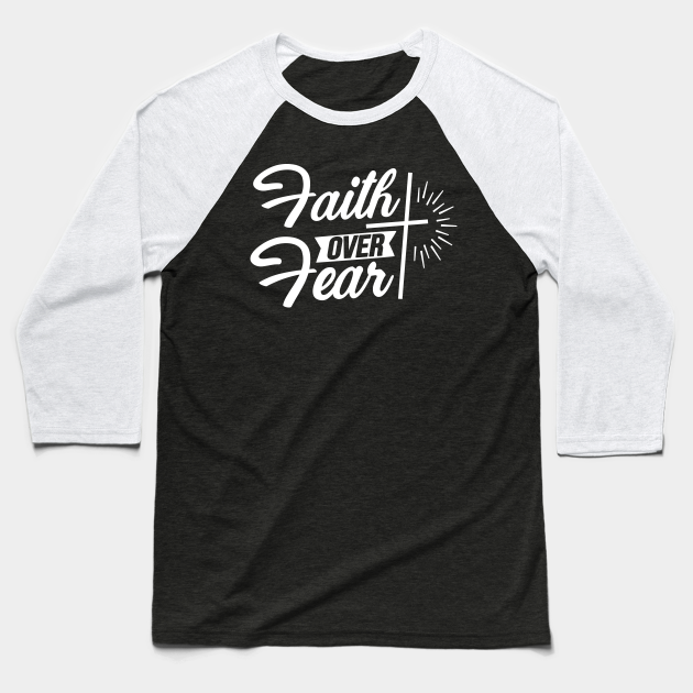 Faith Over Fear, Cross, Christian, Faith, Believer, Jesus Christ, Christian Clothing