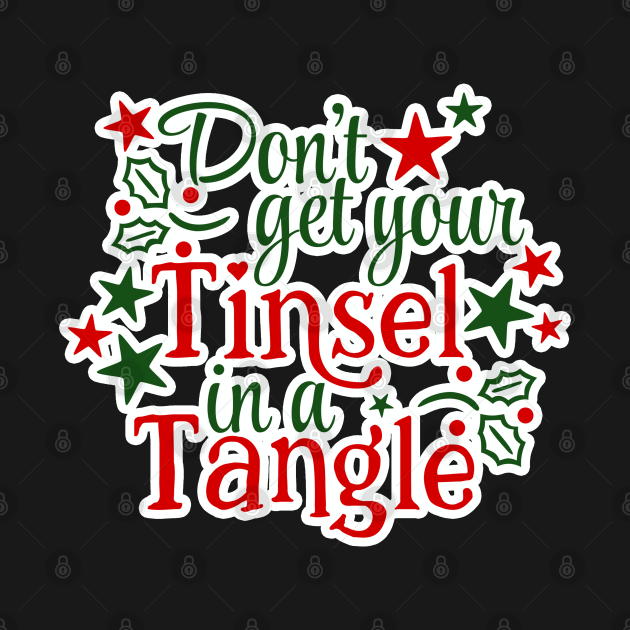 Don't Get Your Tinsel In A Tangle Christmas Karen Warning (DARK bg) T-Shirt