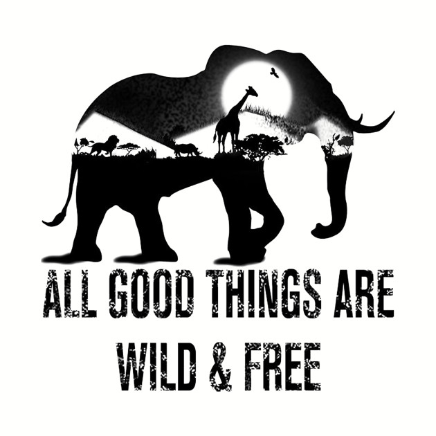 All Good Things Are Wild & Free T-Shirt
