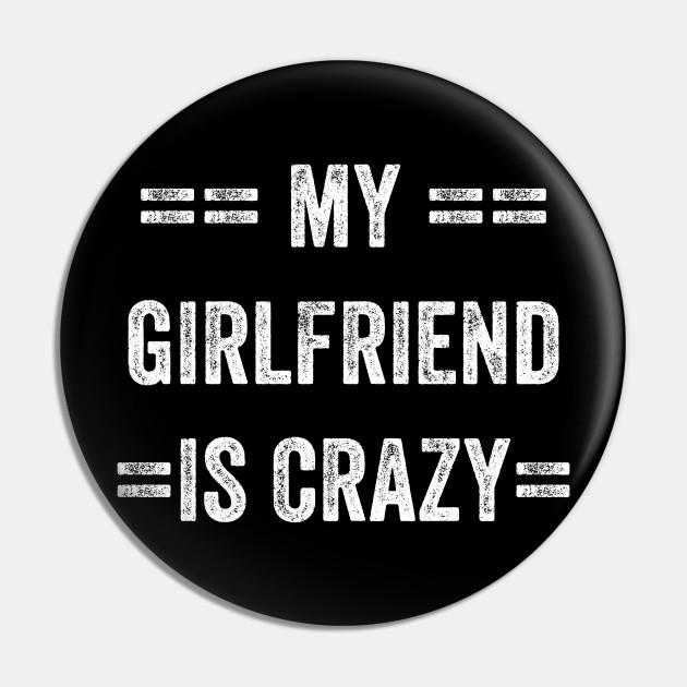 Is your girlfriend crazy