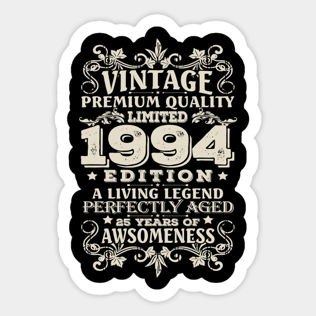Vintage Made In 1994 25 Years Old Shirt 25th Birthday Gift Sticker