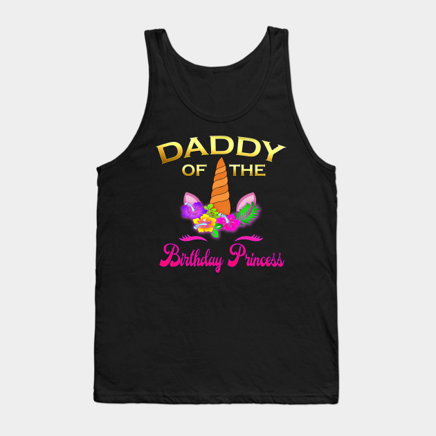 Daddy Of The Birthday Princess T-Shirt Father Mother Gifts T-Shirt Tank Top