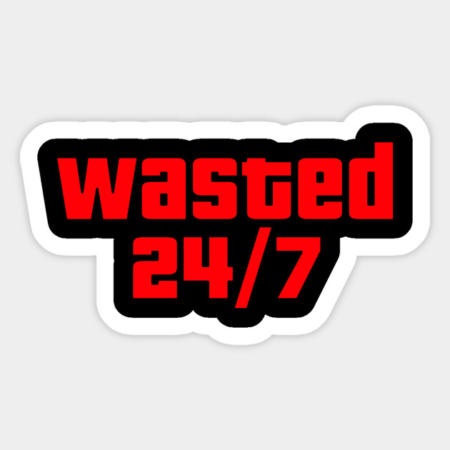 Gta Wasted 247 By Fanboysanonymous