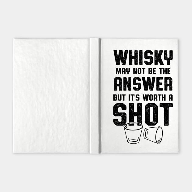 Whisky Worth A Shot Whisky Drinker Gift