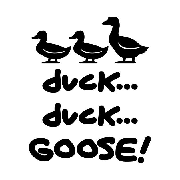 duck...duck...Goose!