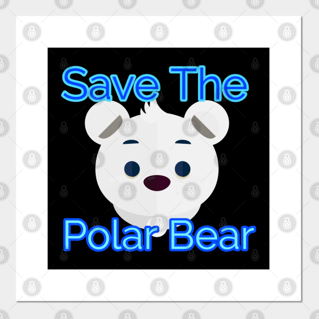 Save The Polar Bear Arctic Wildlife Conservation Cute Gift