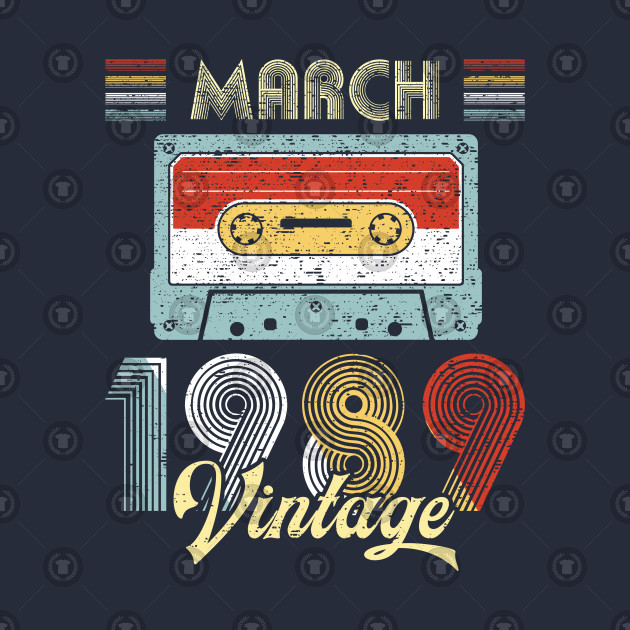 Vintage March 1989 Shirt 30th Birthday Gift Men Women