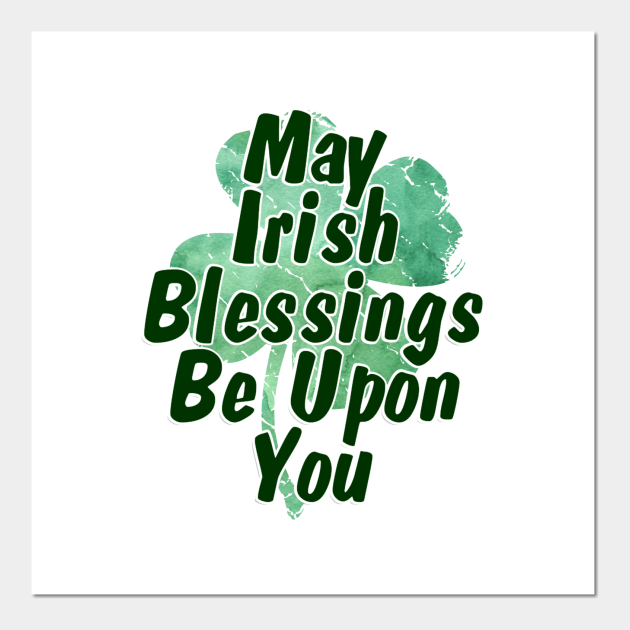 May Irish Blessings Be Upon You