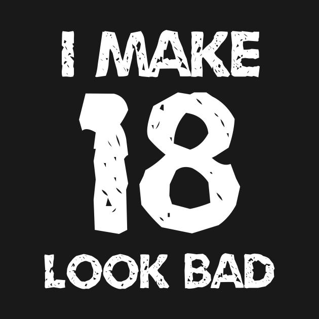 I Make 18 Look Bad