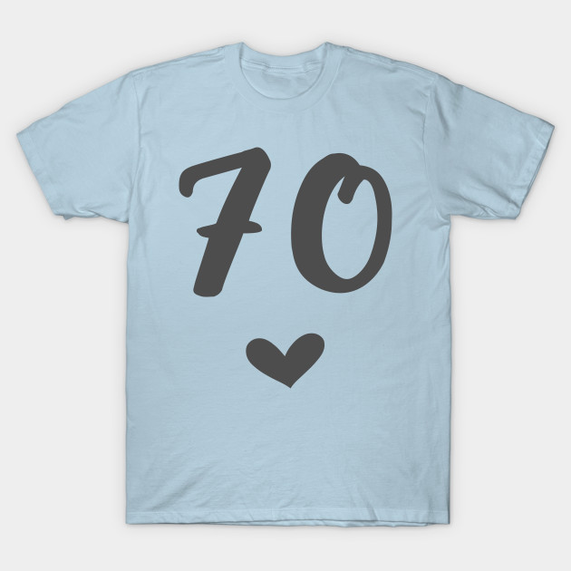 Cute 70th Birthday Shirt