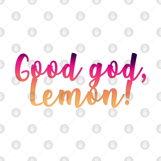 good god lemon!