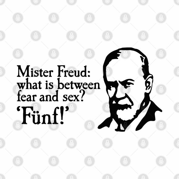 Mr Freud what is between fear and sex Fünf Sigmund