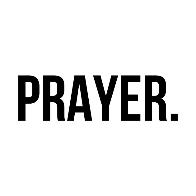 Prayer | Christian T-Shirt, Hoodie and Gifts