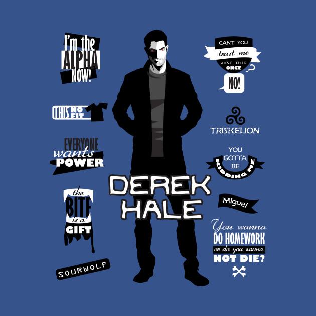 69a599df2 Derek Hale Teen Wolf Quotes - Derek Hale - T-Shirt | TeePublic
