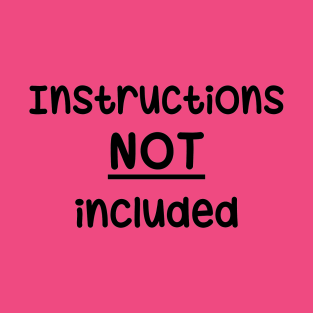 Instructions Not Included t-shirts