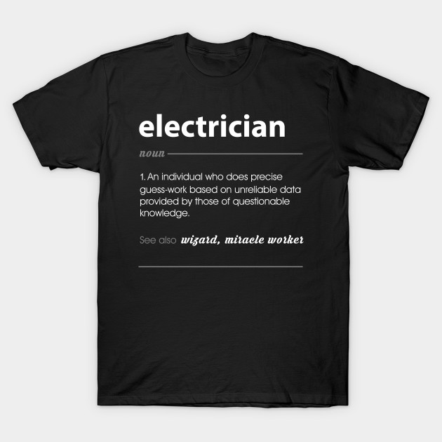1690df8ac Electrician Funny Job Definition Gift - Electrician Definition - T ...