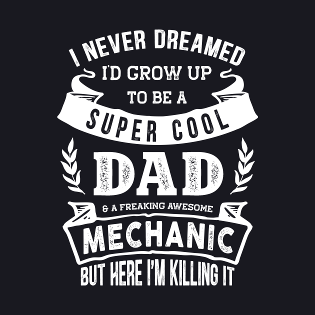 I Never Dreamed I'd Be a Dad & Mechanic Funny