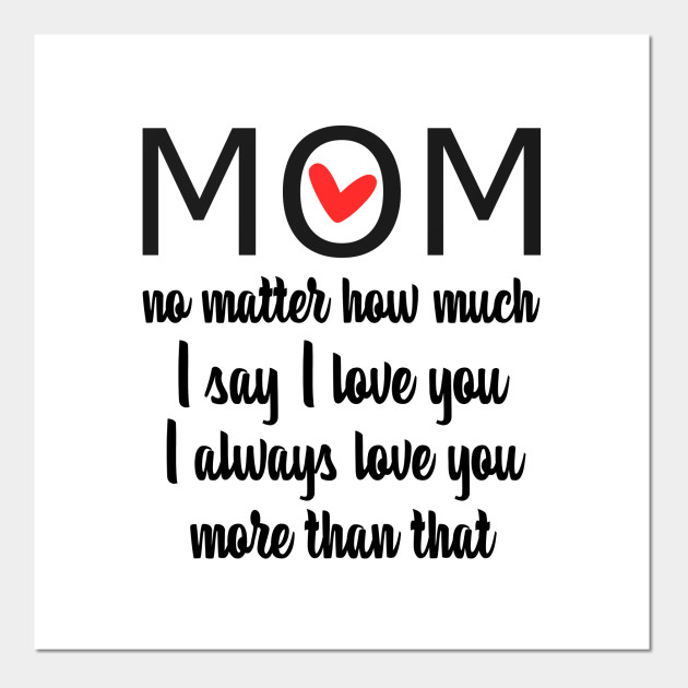 I Love You Mom More than that - gift for mom - Gift For Mom ...