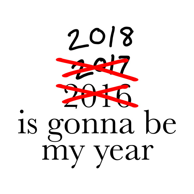 2018 is going to be my year