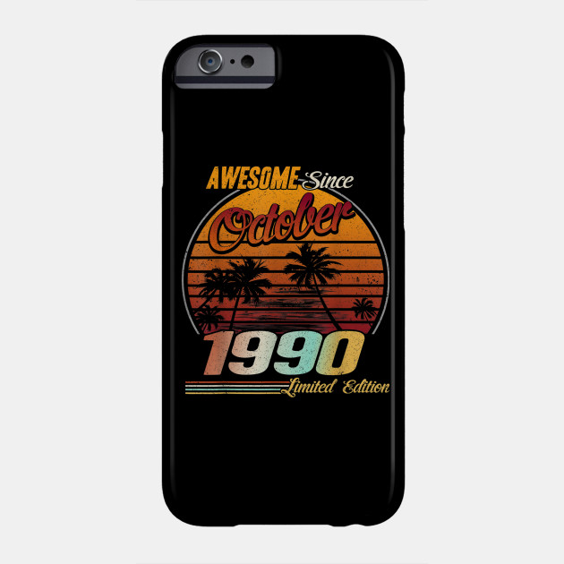 Awesome Since October 1990 30th Birthday Gift 30 Years Phone Case