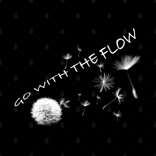 Go with the flow...dandelion