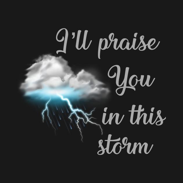 Praise you in this storm lyrics Casting Crowns Jesus God worship witness  Christian design