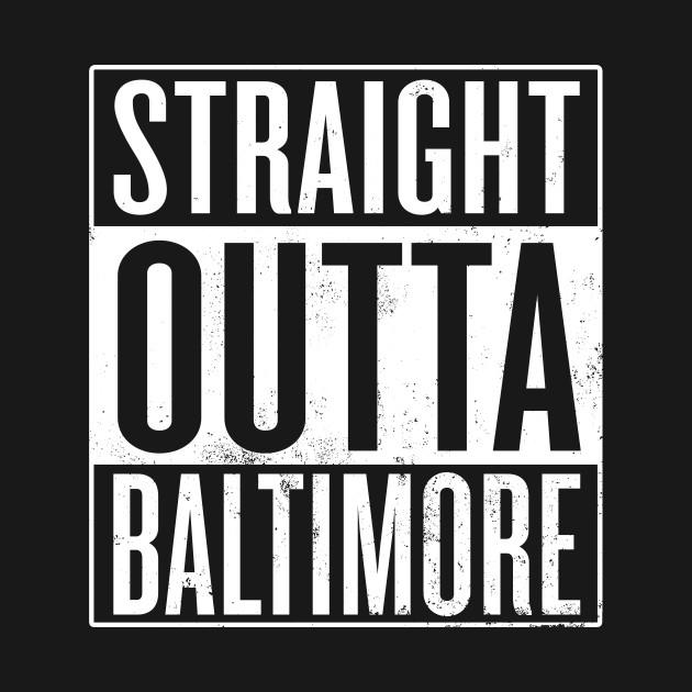 Straight Outta Baltimore