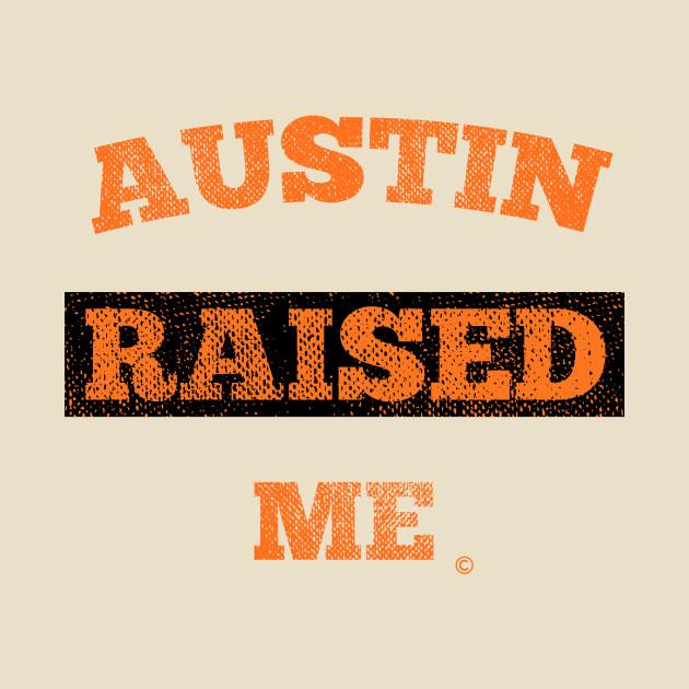 Austin Raised Me