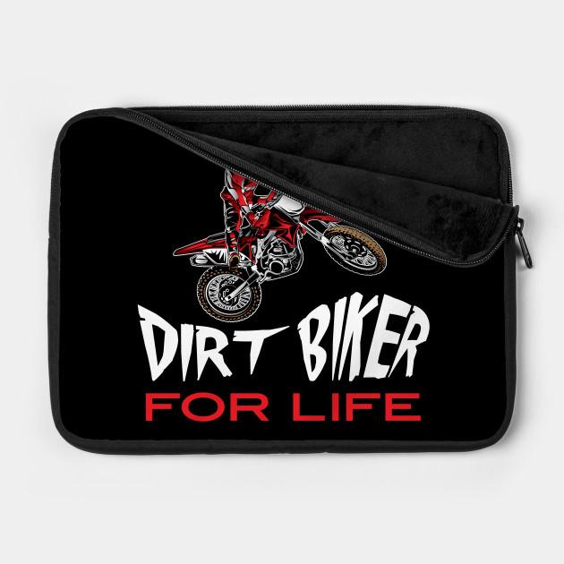 Dirt Biker For Life