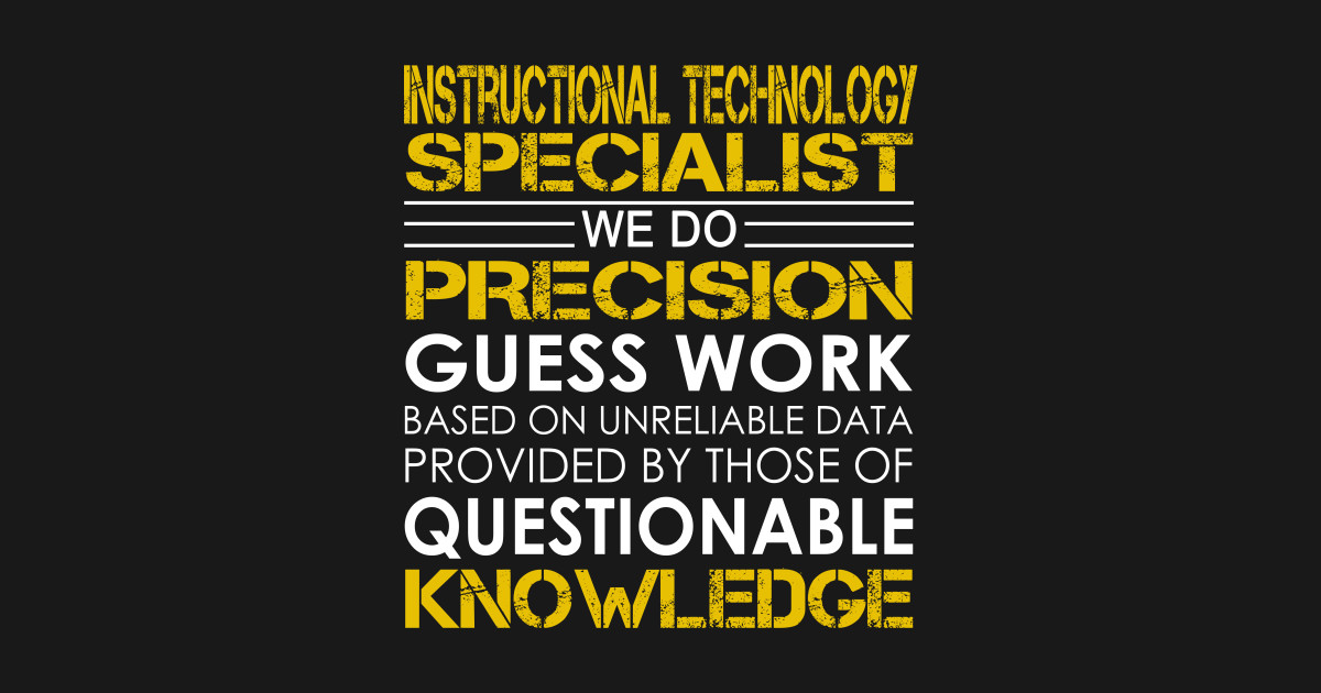 Instructional Technology Specialist We Do Precision Guess Work