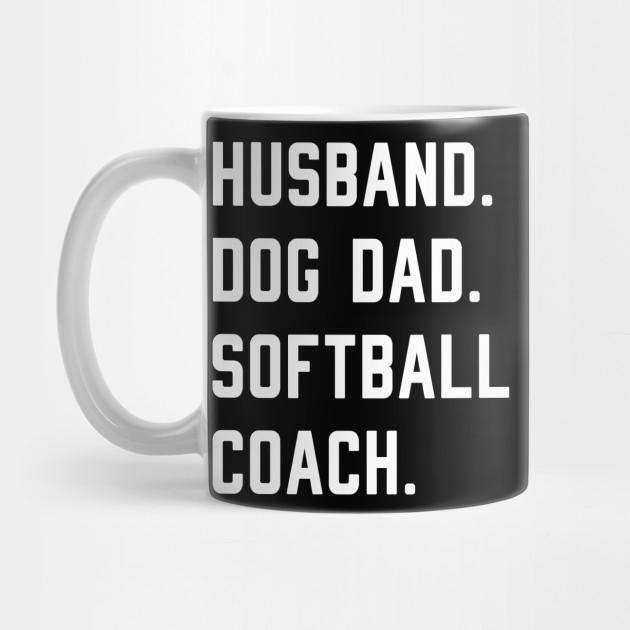 Husband Dog Dad Softball Coach Dog Lovers ...