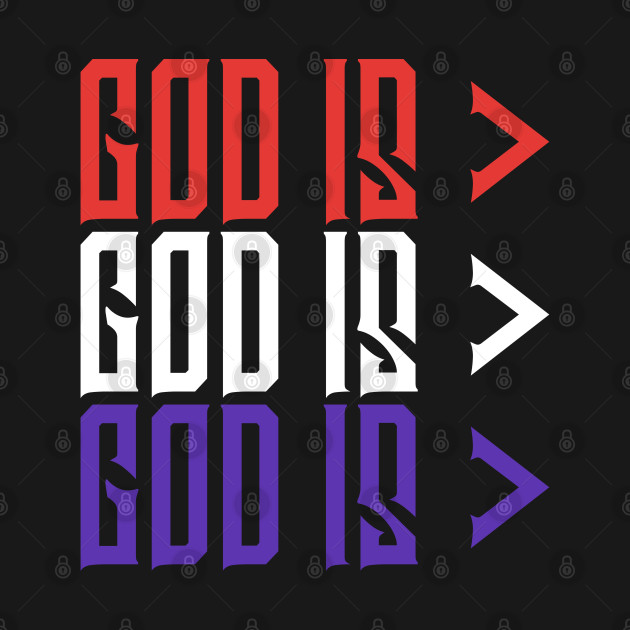 God is Greater, Red White Blue, Christian, Jesus, Quote, Believer, Christian Quote, Saying