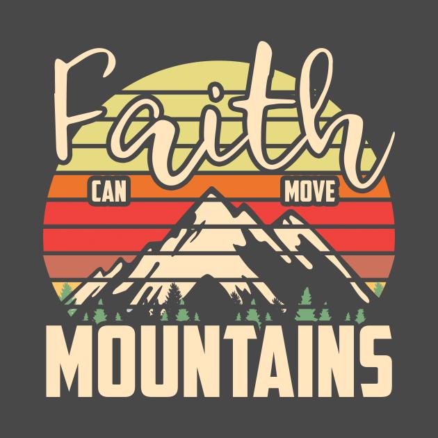 Faith Can Move Mountains Religious Christian Theme Apparel design