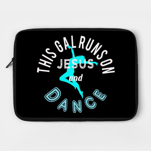 Awesome Christian Dance Lover - Runs on Jesus & Dance