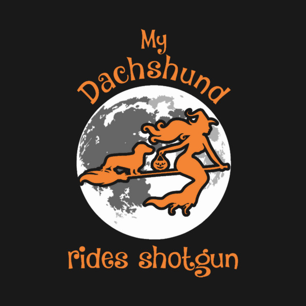 My Dachshund Rides Shotgun Halloween T-Shirt