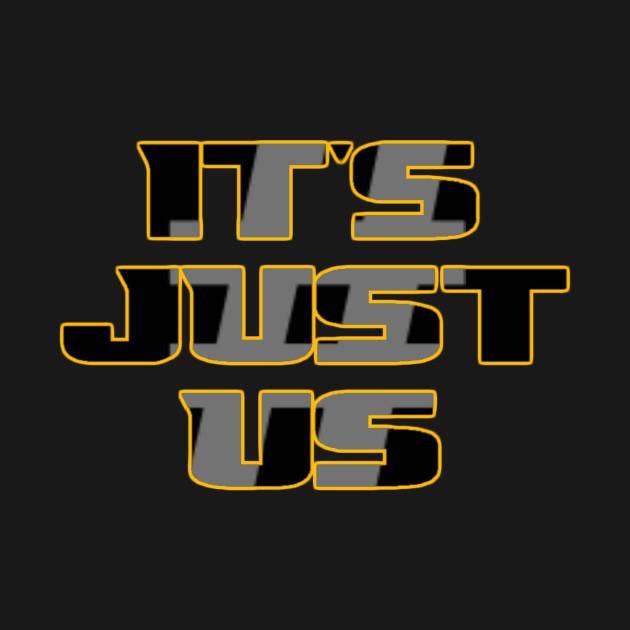 #ItsJustUs - Black w/ Gold Outline T-Shirt