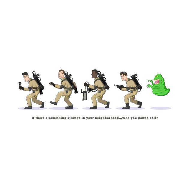 Who you gonna call - Ghostbusters