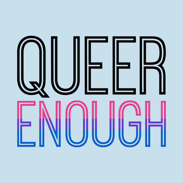 Bisexual pride - QUEER ENOUGH
