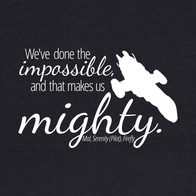 Firefly: The Impossible Makes Us Mighty