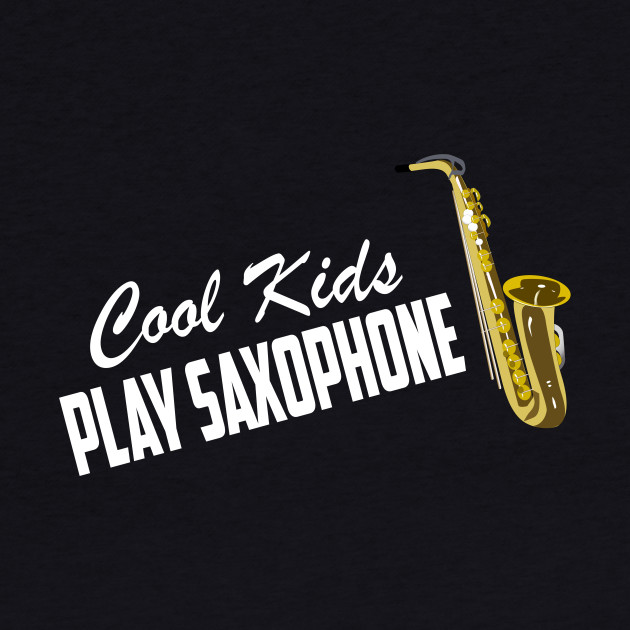 Cool Kids Play Saxophone