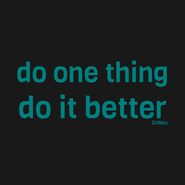 Do one thing, Do it better - Turquoise