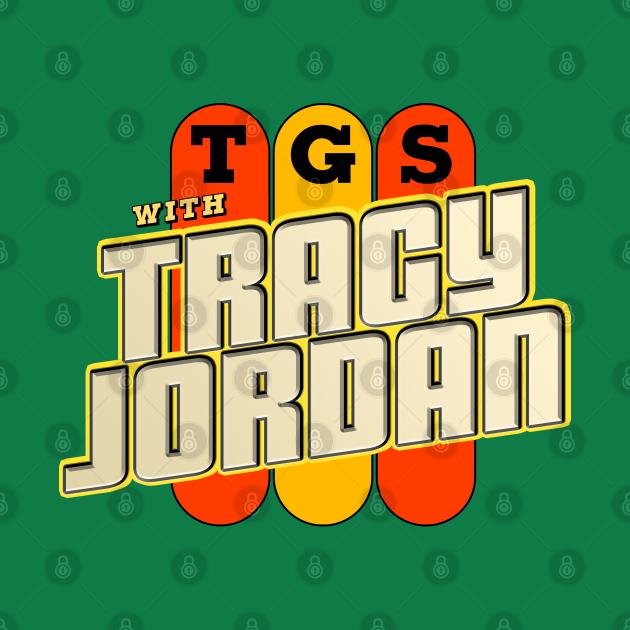 TGS with Tracy Jordan