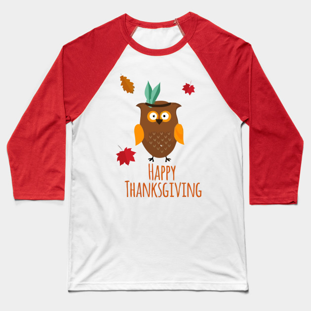 Happy Thanksgiving Owl Baseball T-Shirt