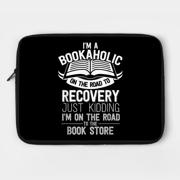 I am a bookaholic Gift for book lovers TShirt