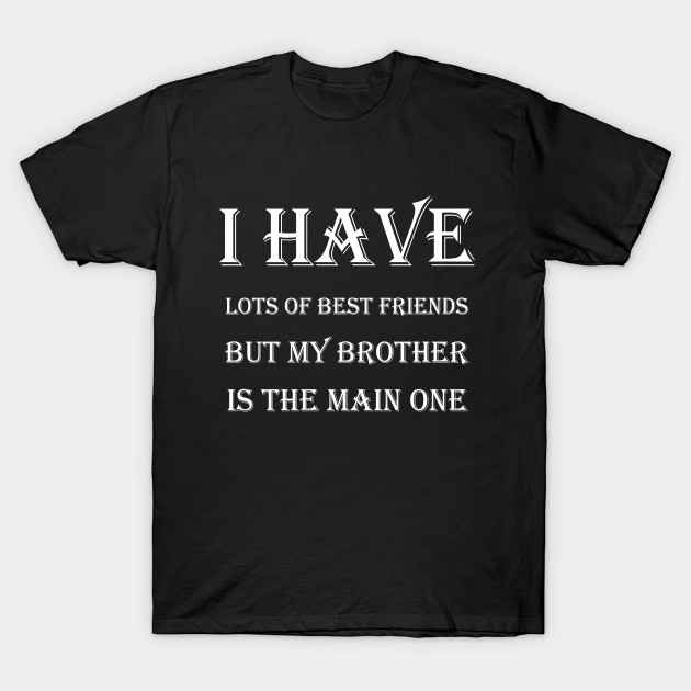 friendship quotes for brother friendship t shirt uk