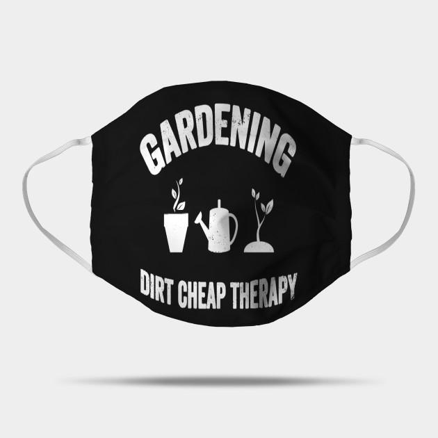 Gardening Dirt Cheap Therapy  Gardener Gift