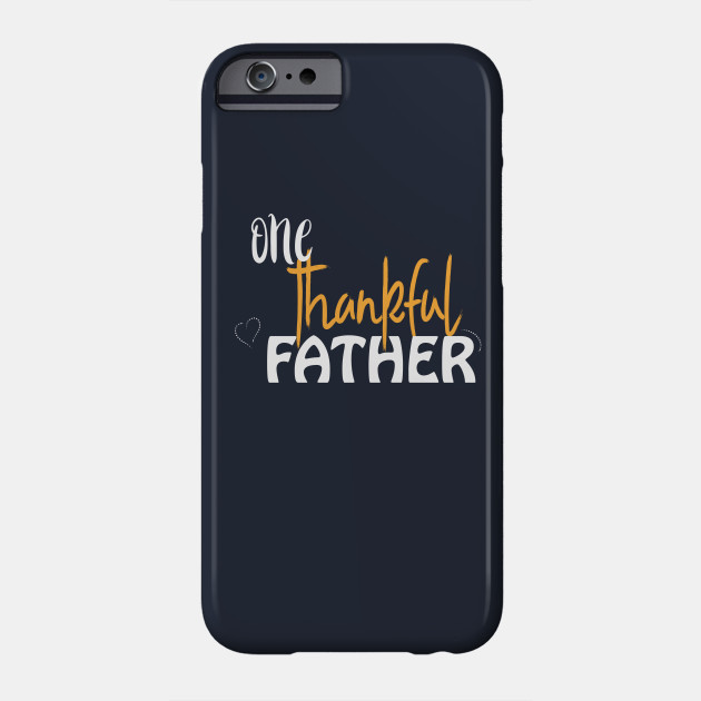 One Thankful Father Phone Case