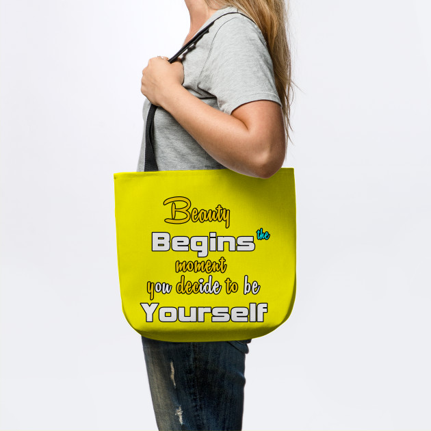 Beauty Begins the moment you decide to be yourself | T-shirts