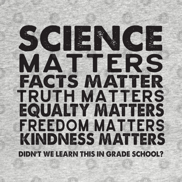 Science Matters - Facts Matter